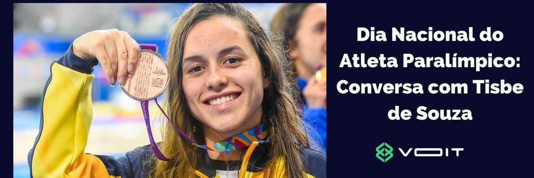 Dia Nacional do Atleta Paralímpico: Conversa com Tisbe de Souza