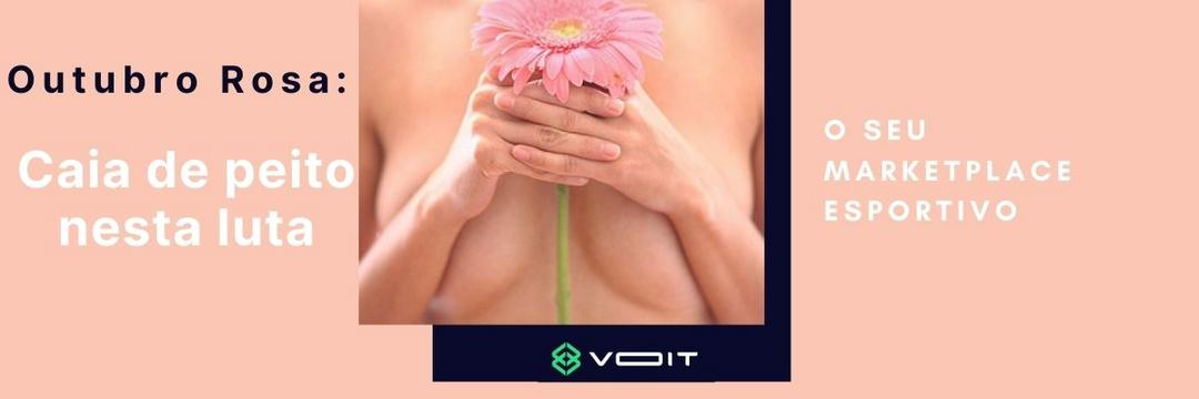 Outubro Rosa: Caia de peito nesta luta