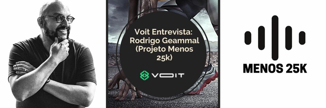 Voit Entrevista: Rodrigo Geammal (Projeto Menos 25k)