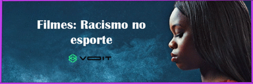 Filmes: Racismo no eporte